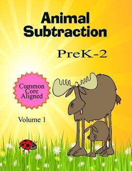 Animal Subtraction PreK-2  Common Core Aligned Volume 1
