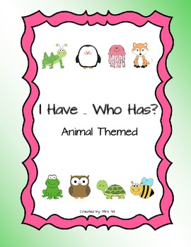 Animal Themed - I have ... Who has?