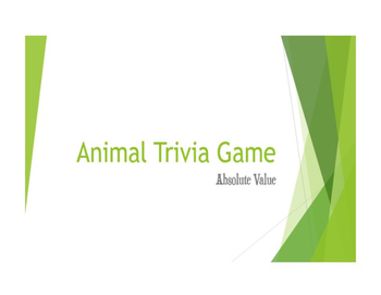 Animal Trivia Game: Absolute Value