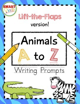 Animals A to Z Writing Prompts: Lift-the-Flaps Version!