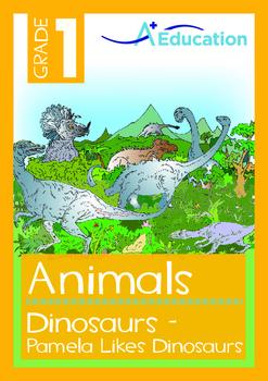 Animals - Dinosaurs: Pamela Likes Dinosaurs - Grade 1