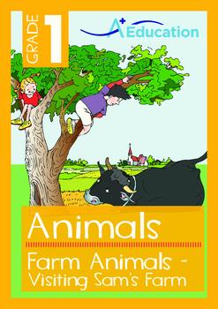 Animals - Farm Animals: Visiting Sam's Farm - Grade 1