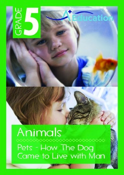 Animals - Pets (I): How The Dog Came to Live With Man - Grade 5