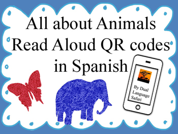 Animals QR Code Read Alouds in Spanish