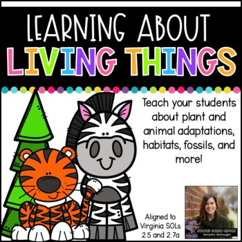 Animals and Other Living Things (VA SOLs 2.5 and 2.7a)