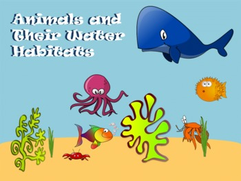 Animals and Their Water Habitats - A Second Grade Smartboa