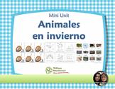 Mini Unit: Animals in Winter - SPANISH