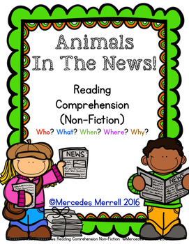 Animals in the News!  Reading Comprehension Non-Fiction  W