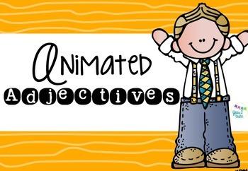 Animated Adjectives- get the kids moving! (year2tastic)