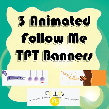 Animated TPT Banners - Follow Me - Bundle