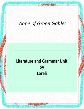 Anne of Green Gables Novel Unit with Literary and Grammar