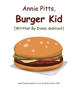 Annie Pitts, Burger Kid - 2nd Grade Novel Study