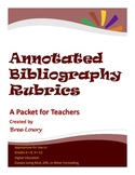 Annotated Bibliography Rubric Packet (For Use in All Subjects)