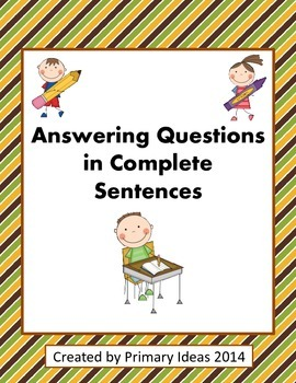 Answering Questions in Complete Sentences