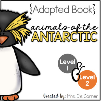Antarctic Animals Adapted Book { Level 1 and Level 2 } All