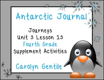 Antarctic Journal Journeys Unit 3 Lesson 13 Fourth Grade S