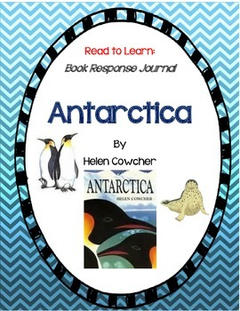 Antarctica - A Complete Book Response Journal with Close R