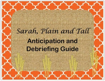 Anticipation and Debriefing Guide: Sarah, Plain and Tall