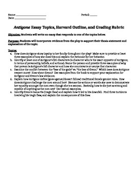 Antigone- Essay Topics, Harvard Outline, and Grading Rubrics