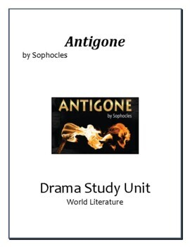 Antigone by Sophocles: Comprehensive Unit Plan