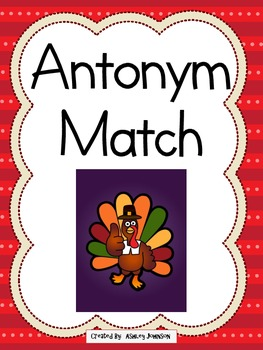 Antonym Match Thanksgiving Theme