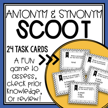 Antonym/Synonym Scoot/Task Cards + Poster