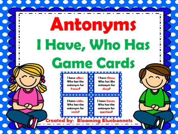Antonyms - I Have Who Has Game