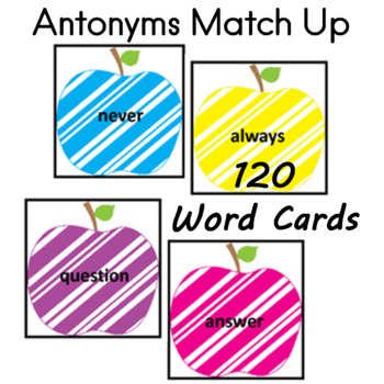 Antonyms 120 Match Up Word Cards