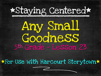 Any Small Goodness  5th Grade Harcourt Storytown Lesson 23