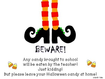Any candy brought to school will be eaten by the teacher!