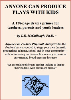 Anyone Can Produce Plays with Kids ... a 138-page Classroo