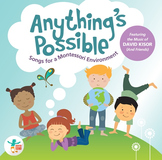 Anything's Possible: Songs for a Montessori Environment