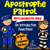 Apostrophe Patrol Powerpoint (focusing on possessives and