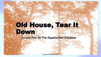 Appalachian Dulcimer Lesson 4:  Old House, Tear It Down  R