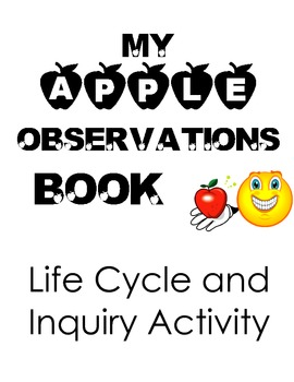 Apple Observations Book,  Inquiry Activity experimentand L