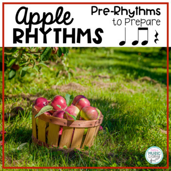 Apple Rhythms - A Pre-Reading Activity, Prepare Ta, Ti-ti,