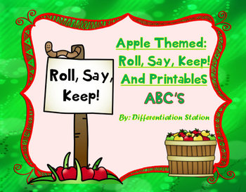 Apple Themed: Roll, Say, Keep!  Alphabet Centers, Games, P