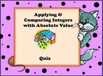 Applying Integers, Absolute Value, & Comparing Integers Quiz