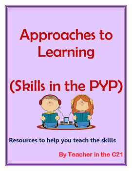 Approaches to Learning in the PYP {5 Essential Elements – Skills}