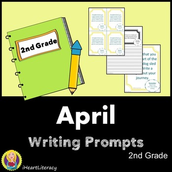 Writing Prompts April 2nd Grade Common Core