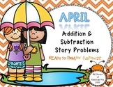 April Add & Subtract Story Problems Print & Go/Personalize