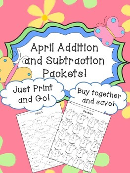 April Addition and Subtraction Worksheet Packet-Just Print