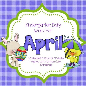 April Daily Work for Kindergarten Common Core (And More!)