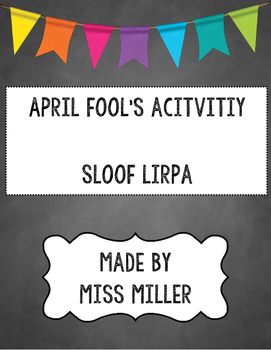 April Fools Day Activity - Sloof Lirpa