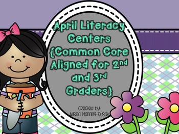 April Literacy Centers {Common Core Aligned for 2nd and 3r