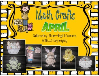 April Math Crafts Subtracting Three-Digit Numbers Without