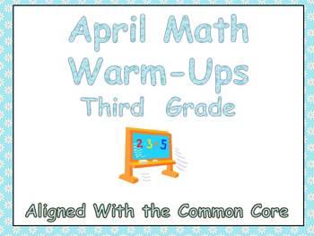 April Math Warm-Ups- Third Grade Common Core Aligned