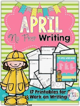 April No Prep Writing: 17 Printables for Spring Daily Five