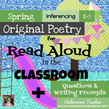 Spring Poetry Unit with Inferencing Questions & Writing Prompts