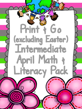 April Print & Go Intermediate Math & Literacy Pack (exclud